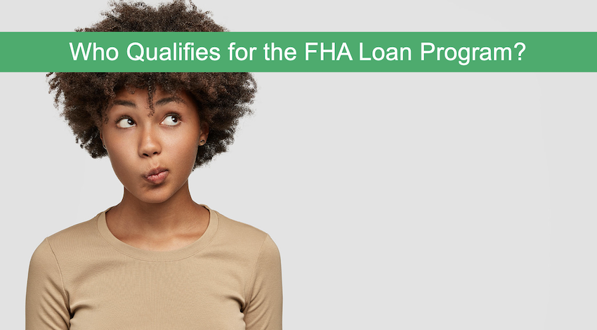 Who qualifies for FHA